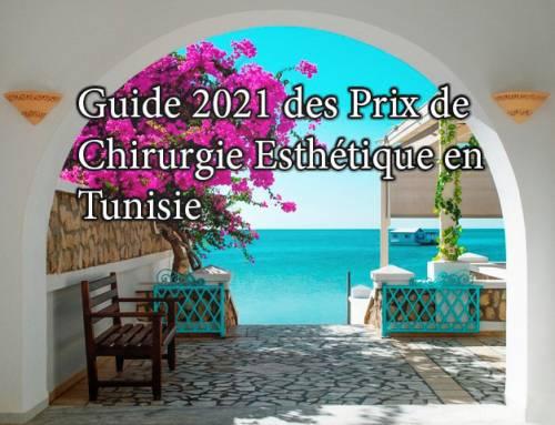 Guide 2021 des prix de chirurgie esthétique en Tunisie